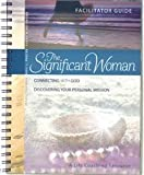 img - for The Significant Woman Facilitator Guide (2016 Edition) book / textbook / text book
