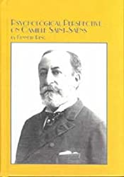 Psychological Perspectives on Camille Saint-Saens