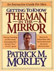 Getting to Know the Man in the Mirror, Patrick M. Morley, 0785280618