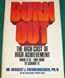 Burnout: The High Cost of High Achievement