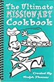 The Ultimate Missionary Cookbook, Thomas, Ralph and Thomas, Sherry, 096502668X