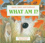 img - for Quick, Quiet, and Feathered: What Am I? book / textbook / text book