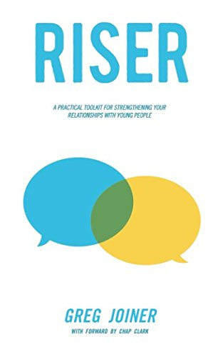 RISER: A PRACTICAL TOOLKIT FOR STRENGTHENING YOUR RELATIONSHIPS WITH YOUNG PEOPLE [Greg Joiner] (Tapa Blanda)