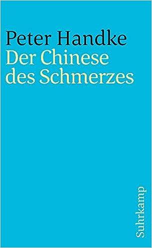 Der Chinese des Schmerzes: 1339 Suhrkamp Taschenbuch: Amazon.es: Handke, Peter: Libros en idiomas extranjeros