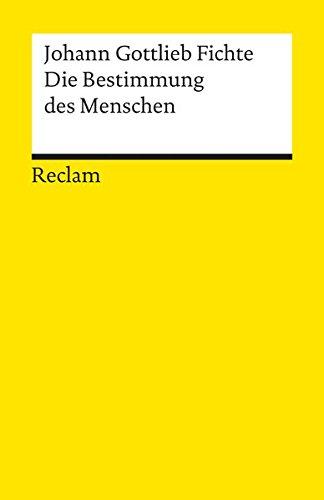 Die Bestimmung des Menschen (Reclams Universal-Bibliothek) Taschenbuch – 1997 Johann Gottlieb Fichte Philipp jun. GmbH Verlag