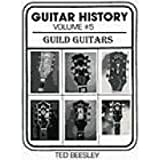 Guitar History, Vol. 5: Guild Guitars