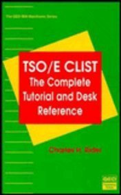 TSO/E CLIST: The complete tutorial and desk reference (The QED IBM mainframe series)