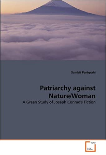 Book Patriarchy against Nature/Woman: A Green Study of Joseph Conrad's Fiction