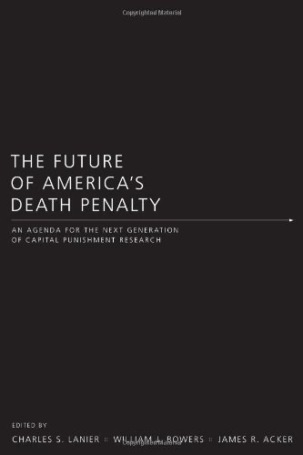 The Future of America's Death Penalty: An Agenda for the Next Generation of Capital Punishment Research