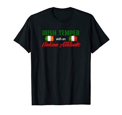 Italian Attitude T-shirt - Irish Temper with an Italian Attitude Shirt