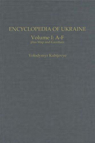 Encyclopedia of Ukraine: Volume I: A-F plus Map and Gazetteer (v. 1)...