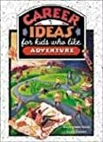 Career Ideas for Kids Who Like Adventure, Diane Lindsey Reeves and Nancy Heubeck, 0816043221