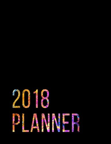 2018 Planner: Titanium Rainbow Print  Weekly Monthly Planner with To-Do Lists (Color of the Year Collection) (Volume 4) PDF