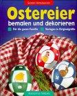 Ostereier bemalen und dekorieren