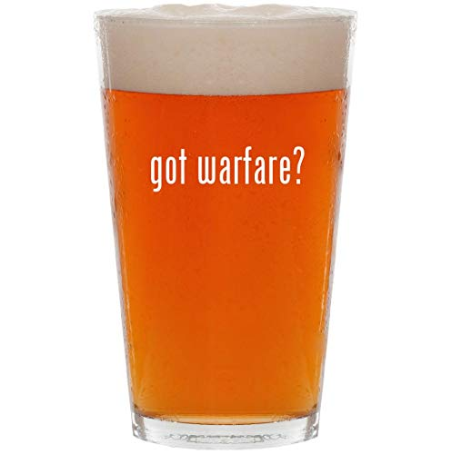 got warfare? - 16oz All Purpose Pint Beer Glass