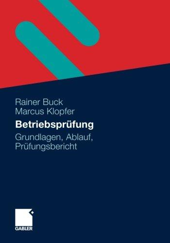 Betriebsprüfung: Grundlagen, Ablauf, Prüfungsbericht (German Edition)