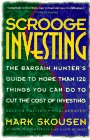Scrooge Investing, Second Edition, Now Updated: The Barg. Hunt's Gde to Mre Th. 120 Things YouCanDo toCut Cost Invest.