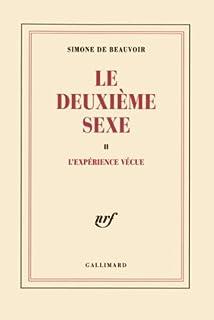 Le deuxième sexe : [2] : L'expérience vécue, Beauvoir, Simone de