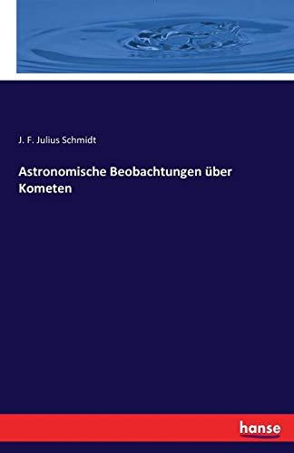 Astronomische Beobachtungen Über Kometen (German Edition)