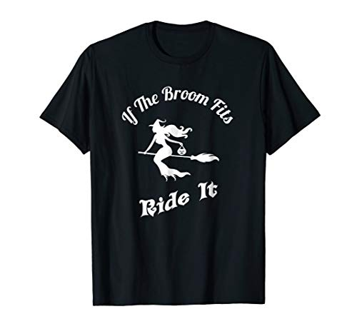 If The Broom Fits Ride It Funny Halloween -