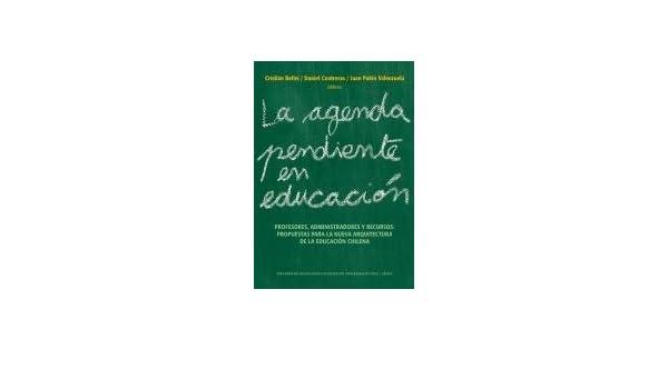 La Agenda Pendiente En Educacion: Cristian Bellei; Daniel ...