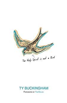 The Holy Spirit Is Not A Bird