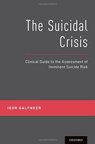 The Suicidal Crisis: Clinical Guide to the Assessment of Imminent Suicide Risk by Oxford University Press