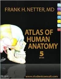 Atlas of Human Anatomy: with Student Consult Access (Netter Basic Science) 5th (fifth) edition