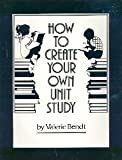 img - for How to Create Your Own Unit Study book / textbook / text book