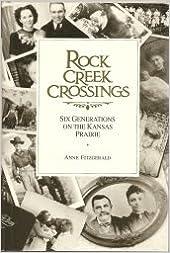 Rock Creek Crossings: 6 Generations on the Kansas Prairie