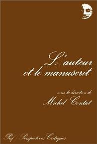 L'Auteur et le manuscrit par Michel Contat