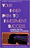 Your Inner Path to Investment Success: Insights into the Psychology of Investing