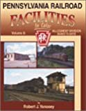 Pennsylvania Railroad Facilities in Color, Robert J. Yanosey, 1582482896