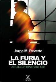 La furia y el silencio (ESPASA FORUM): Amazon.es: Martínez Reverte, Jorge: Libros