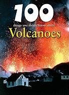 Download 100 Things You Should Know About Volcanoes (Unpredictable Nature: Changing Man's Daily Life) PDF