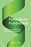 Formula for Fundraising: Embrace Your Donors for Greater Success