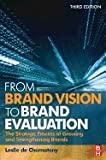 img - for From Brand Vision to Brand Evaluation 3RD EDITION book / textbook / text book