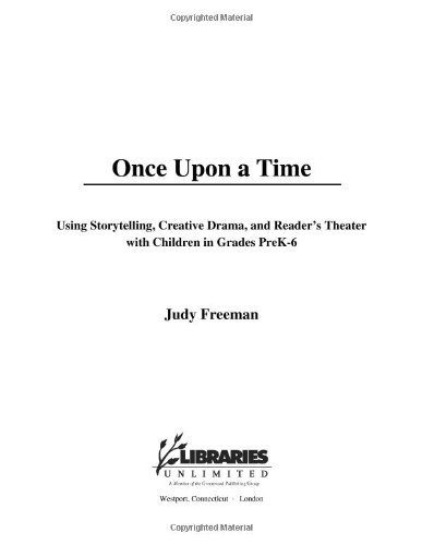 Download Once Upon a Time: Using Storytelling, Creative Drama, and Reader's Theater with Children in Grades PreK-6 Pdf