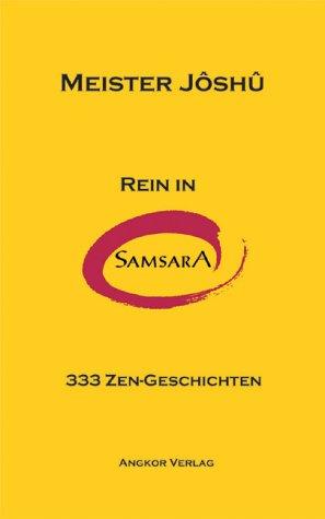 Rein in Samsara: 333 Zen-Geschichten