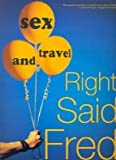 Sex and Travel Right Said Fred