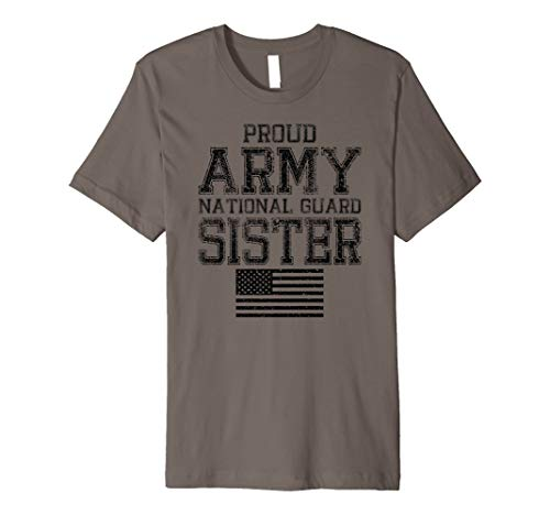 Proud Army National Guard Sister - U.S. Military Gift Premium T-Shirt