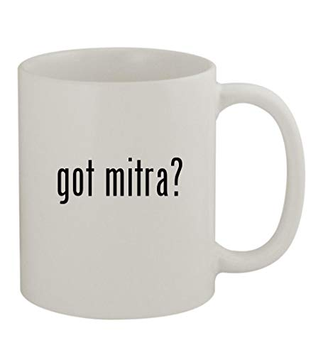 got mitra? - 11oz Sturdy Ceramic Coffee Cup Mug, White