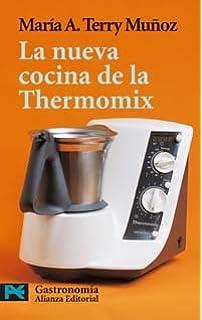 La nueva cocina de la Thermomix (Libro practico y aficiones) (Spanish Edition): Maria A. Terry Munoz: 9788420637990: Amazon.com: Books