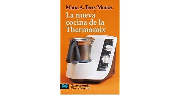 La nueva cocina de la Thermomix El Libro De Bolsillo - Varios: Amazon.es: María A. Terry Muñoz: Libros