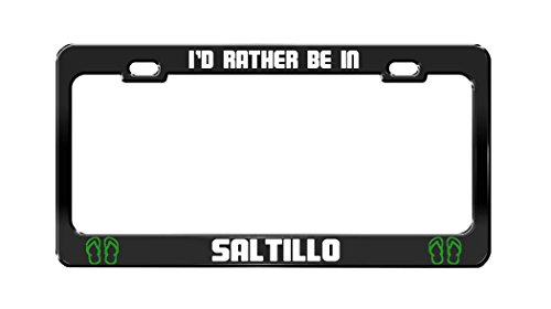 id-rather-be-in-saltillo-mexico-black-auto-license-plate-frame-tag-holder
