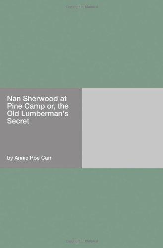 Nan Sherwood at Pine Camp or, the Old Lumberman's Secret