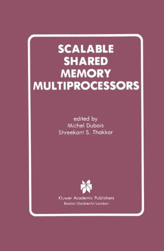 Scalable Shared Memory Multiprocessors by Brand: Kluwer Academic Publishers