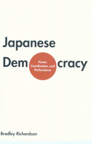 Japanese Democracy: Power, Coordination, and Performance