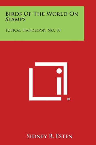 Topical Stamp Collection - Birds Of The World On Stamps: Topical Handbook, No. 10