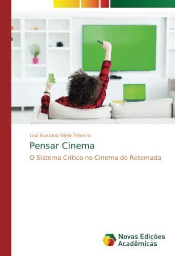 Pensar Cinema: O Sistema Crítico no Cinema de Retomada
